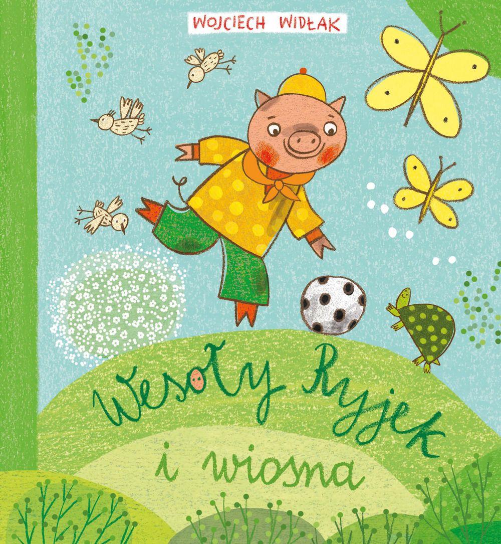 Wesoły ryjek i wiosna - książka dla dzieci