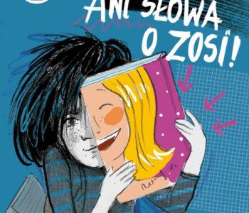 Ani słowa o Zosi! – książka