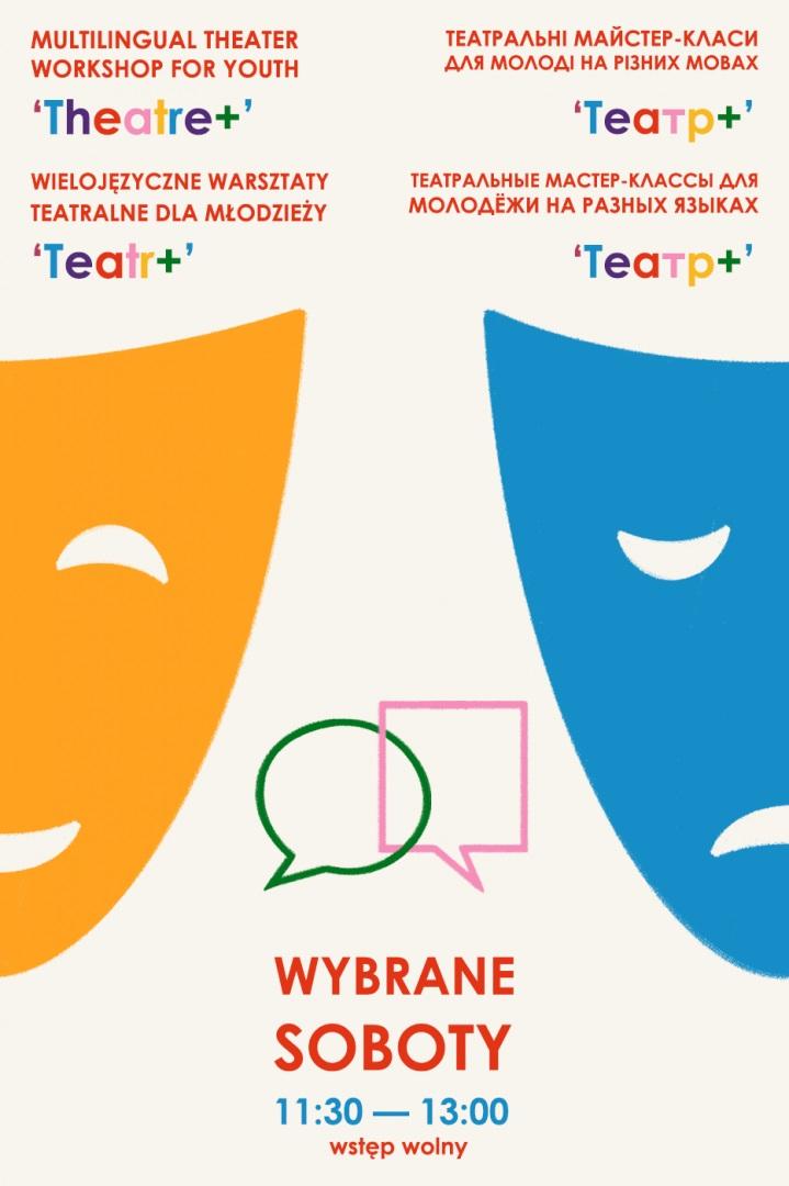 Wielojęzyczne warsztaty teatralne młodzieży T e a t r +