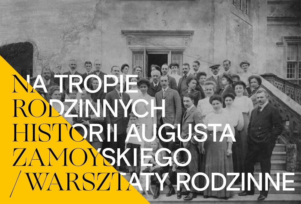 Na tropie rodzinnych historii Augusta Zamoyskiego
