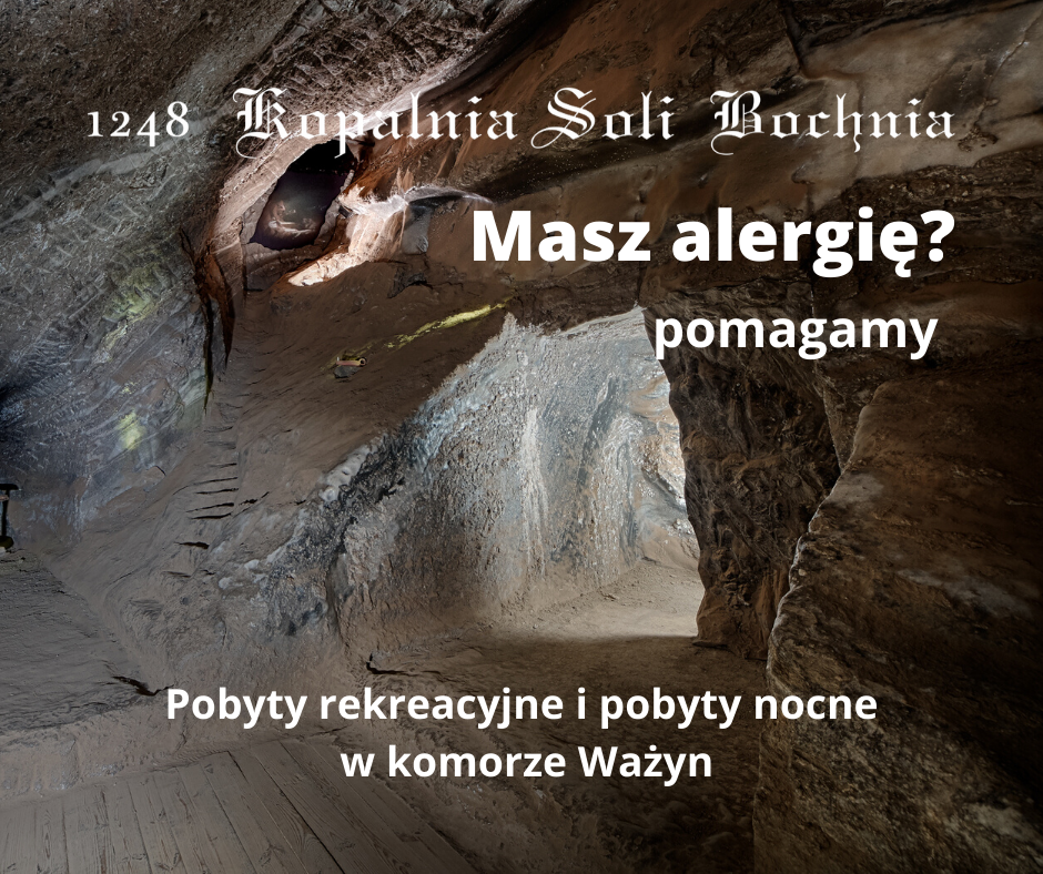 Alergia? - 3 godzinne pobyty rekreacyjne w Kopalni Soli Bochnia