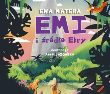 Emi i źródło Ekry – opowieść o tolerancji i miłości