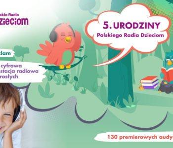 5 dni pełnych atrakcji na 5. urodziny Polskiego Radia Dzieciom