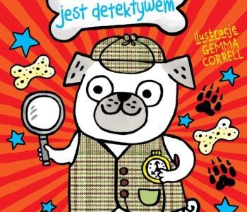 Mopsiak jest detektywem. Książka dla dzieci