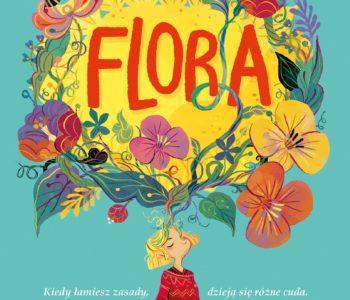 Flora. Opowieść o ekologii dla dzieci