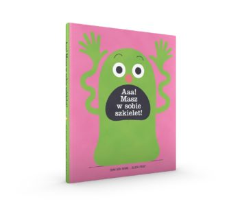 Aaa! Masz w sobie szkielet! - książka dla dzieci