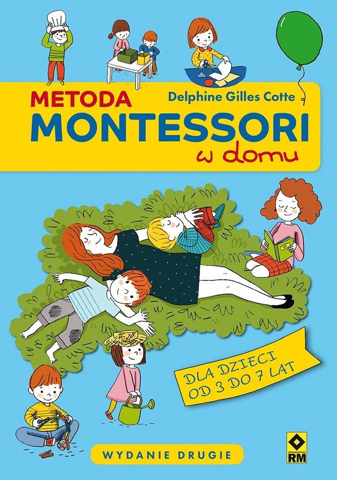 Metoda Montessori w domu. 80 rozwijających zabaw edukacyjnych