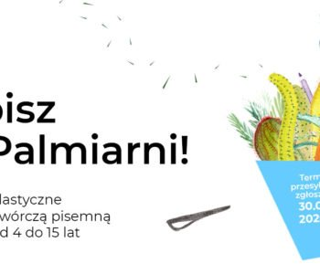 Napisz do Palmiarni – konkurs dla dzieci i młodzieży