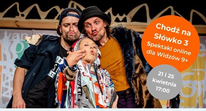Teatr w domu: Tydzień ze spektaklem Chodź na słówko