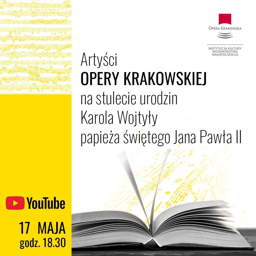 Artyści Opery Krakowskiej na stulecie urodzin św. Jana Pawła II