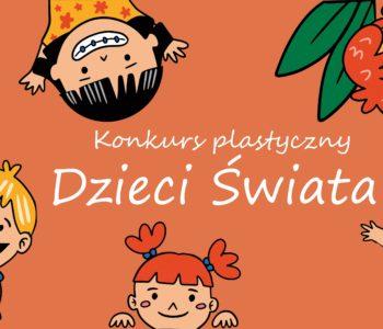 Dzieci świata - konkurs plastyczny dla dzieci