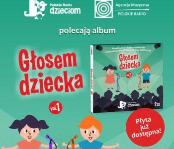 Głosem Dziecka vol. 1. Płyta laureatów I Konkursu Dziecięcych Talentów Polskiego Radia Dzieciom
