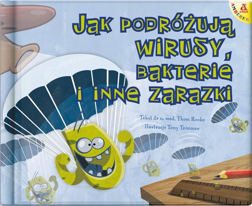 Jak podróżują wirusy, bakterie i inne zarazki - książka edukacyjna