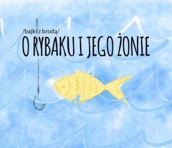 Teatr Mały online: Bajki z brodą. O rybaku i jego żonie