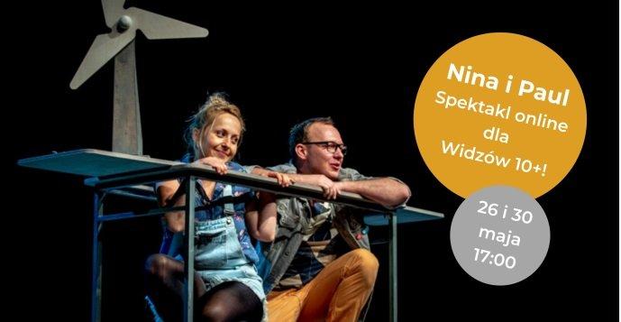 Teatr w domu: Pokazy online spektaklu Nina i Paul