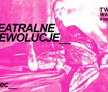 Rewolucje Teatralne – warsztaty teatralno-interdyscyplinarne online