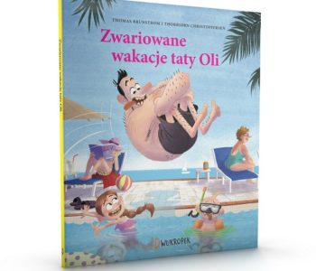 Zwariowane wakacje taty Oli. Tata Oli, tom 2