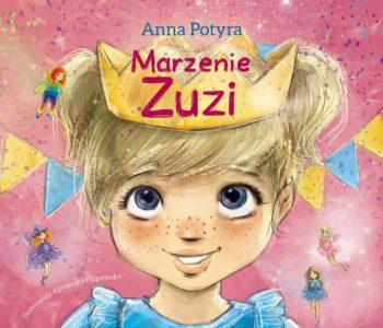 Marzenie Zuzi – jaką moc ma chmura tęczowego pyłu? Książka dla dzieci