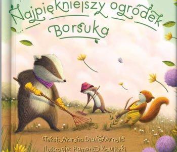 Najpiękniejszy ogródek Borsuka książka dla dzieci