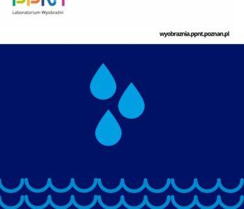 Niezwykłe cechy zwyczajnej wody - warsztaty pod chmurką