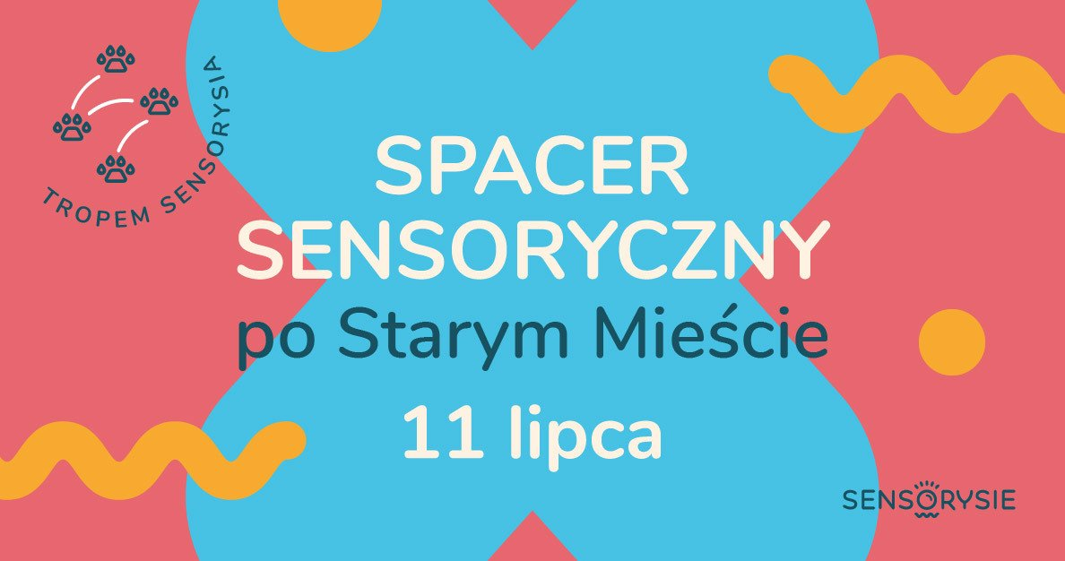 Tropem Sensorysia | Spacer Sensoryczny po Starym Mieście