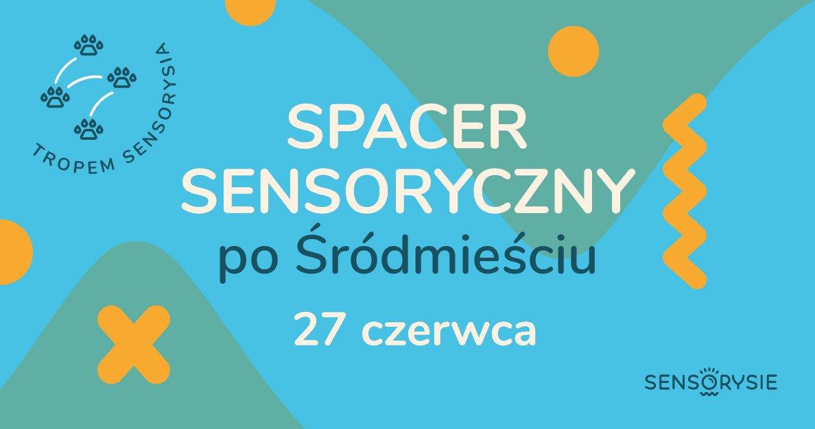 Tropem Sensorysia: Spacer Sensoryczny po Śródmieściu