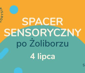 Tropem Sensorysia | Spacer Sensoryczny po Żoliborzu