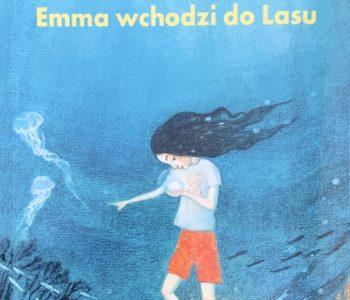 Emma wchodzi do lasu. Drugi tom przygód