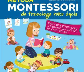 Metoda Montessori do trzeciego roku życia. Wydanie 2