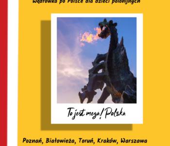 Wędrówka po Polsce dla dzieci polonijnych