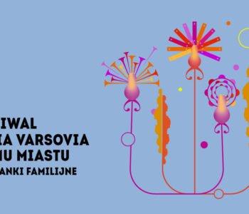 Poranki familijne w ramach Festiwalu Sinfonia Varsovia Swojemu Miastu. Mamy zaproszenia!