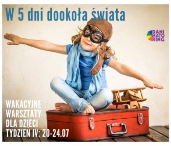 W 5 dni dookoła świata - wakacyjne warsztaty dla dzieci