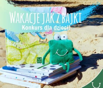 Wakacje jak z bajki – konkurs dla dzieci i książki do wygrania!