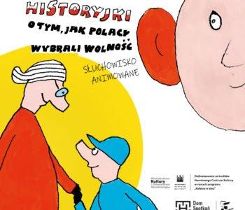 Historyjki o tym, jak Polacy wybrali wolność – słuchowisko animowane