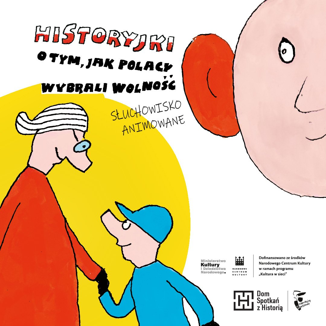 Historyjki o tym, jak Polacy wybrali wolność - słuchowisko animowane