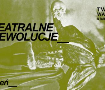 Teatralne Rewolucje – warsztaty teatralno-interdyscyplinarne
