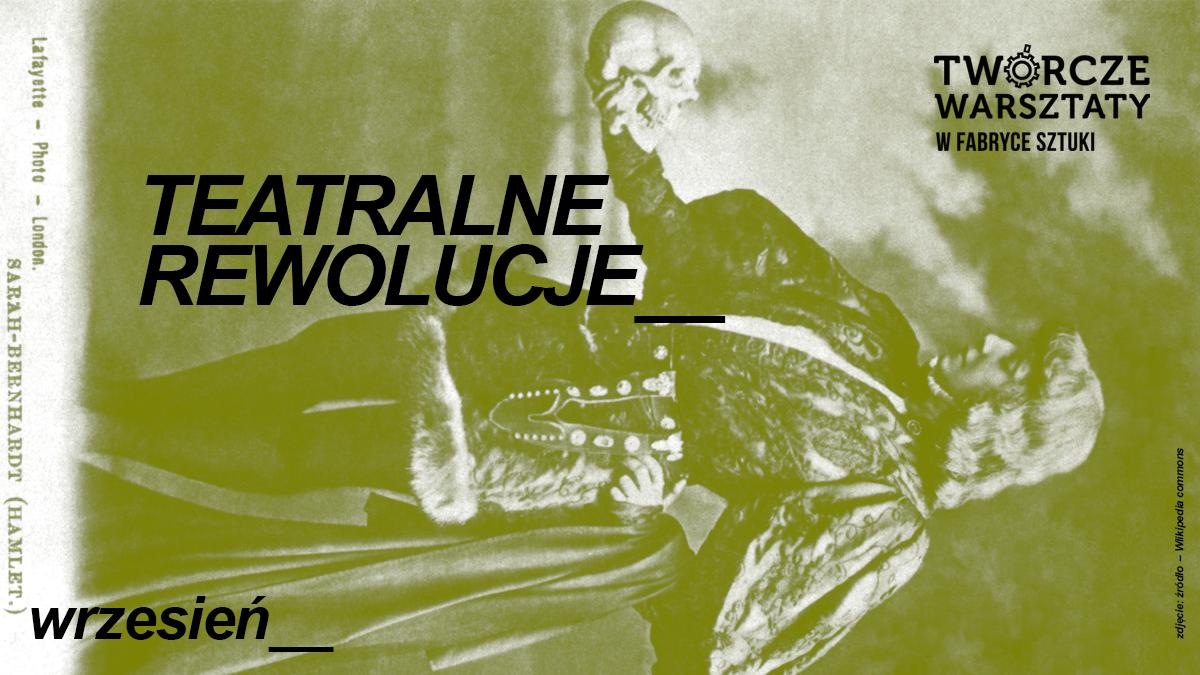 Teatralne Rewolucje - warsztaty teatralno-interdyscyplinarne
