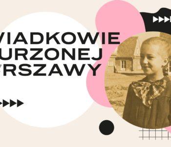 Świadkowie zburzonej Warszawy: interaktywne miejskie gry mobilne