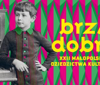 Małopolska? Brzmi dobrze! Małopolskie Dni Dziedzictwa Kulturowego