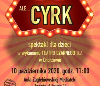 Spektakl dla dzieci Ale… cyrk, czyli Teatr Czarnego Tła ponownie w Mediatece! Sosnowiec