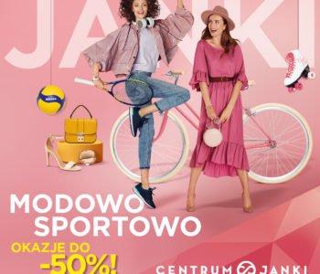 Przyjdź po wyjątkowe rabaty do Centrum Janki!