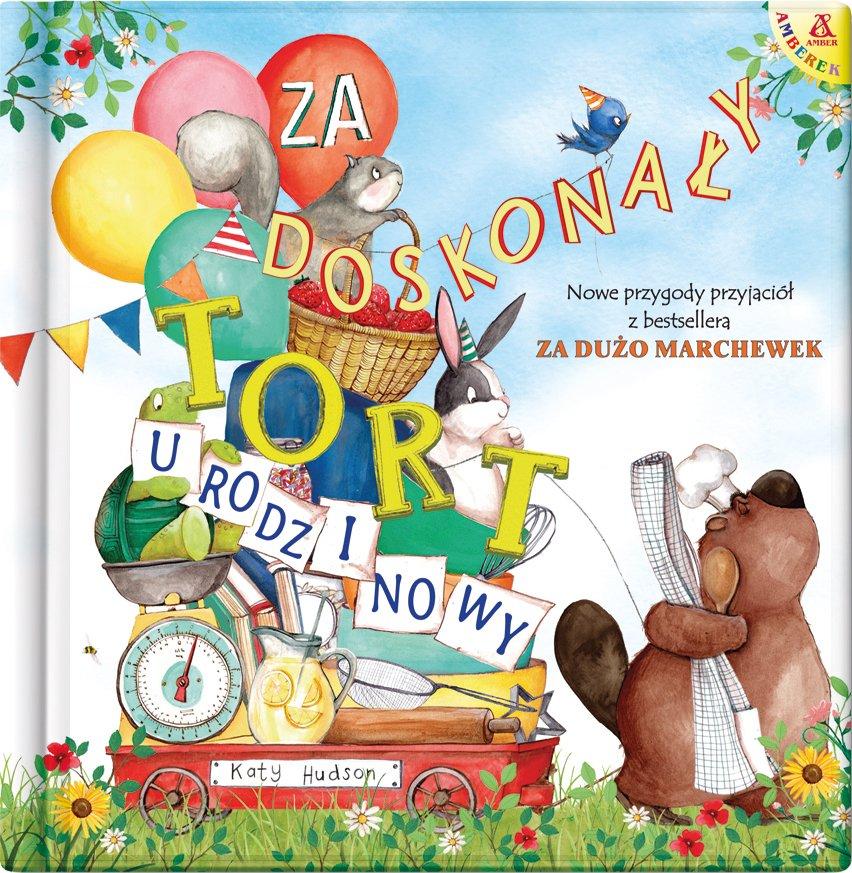 Za doskonały tort urodzinowy - książka dla dzieci