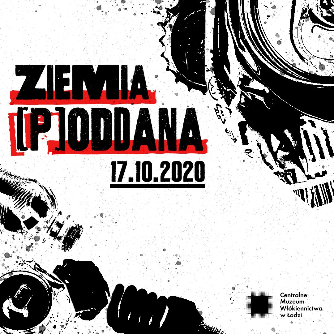 Ziemia (P)oddana - nowa wystawa w Centralnym Muzeum Włókiennictwa w Łodzi