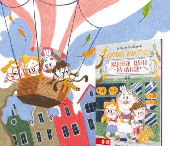 Dobre Miastko.  Najlepsze ciasto na świecie – książka dla dzieci