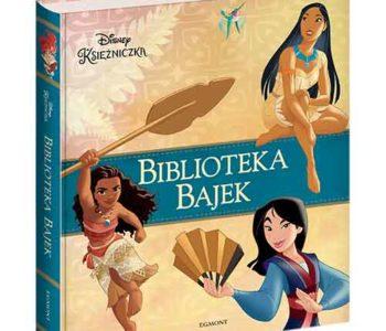Disney Księżniczka. Biblioteka Bajek – kolekcja osiemnastu opowiadań