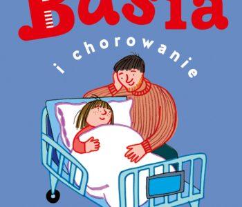 Basia i chorowanie – książka dla najmłodszych