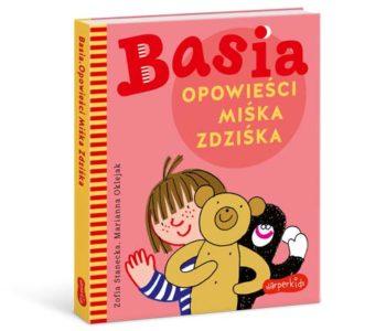 Basia. Opowieści Miśka Zdziśka – nowa książka ze zbiorem opowieści ze świata Basi