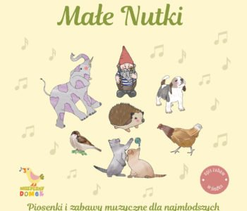 Płyta muzyczno - edukacyjna: Małe Nutki