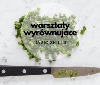 Warsztaty kulinarne - Basic skills