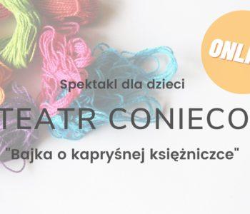 Online: Teatr Conieco – Bajka o kapryśnej księżniczce
